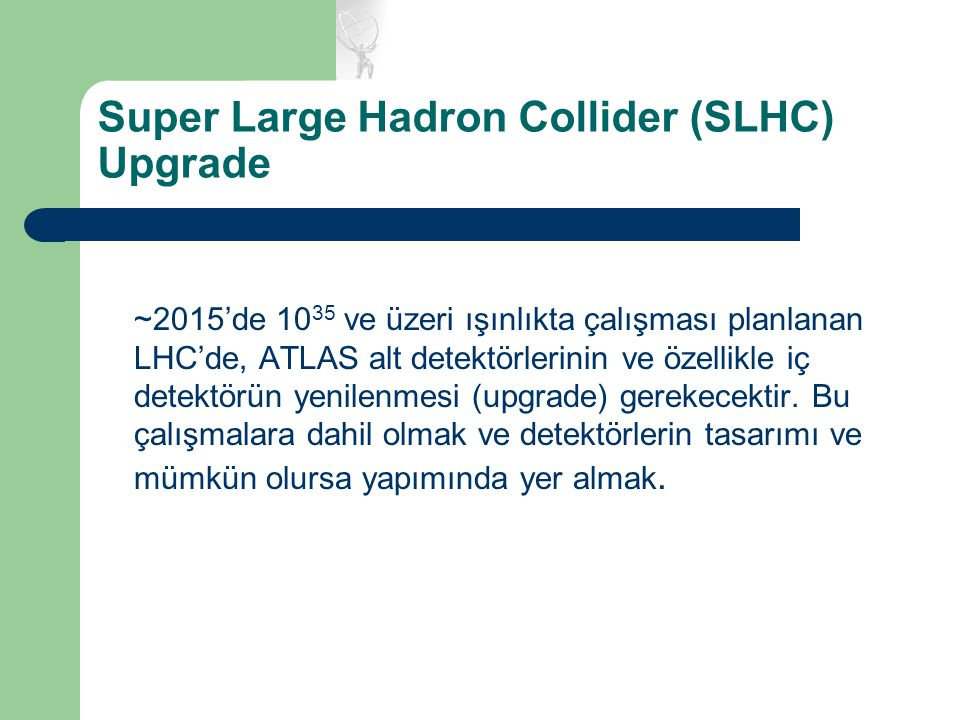 Super Large Hadron Collider (SLHC) Upgrade