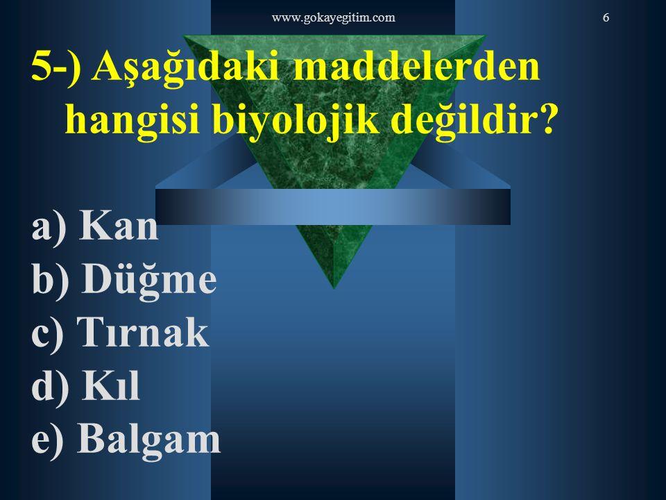 5-) Aşağıdaki maddelerden hangisi biyolojik değildir