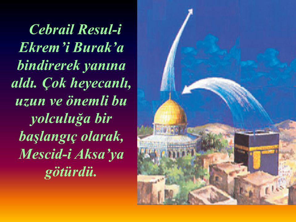 Cebrail Resul-i Ekrem'i Burak'a bindirerek yanına aldı