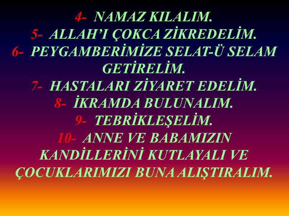 5- ALLAH'I ÇOKCA ZİKREDELİM.