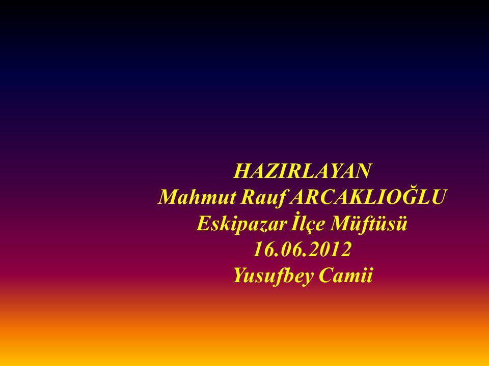 Mahmut Rauf ARCAKLIOĞLU Eskipazar İlçe Müftüsü