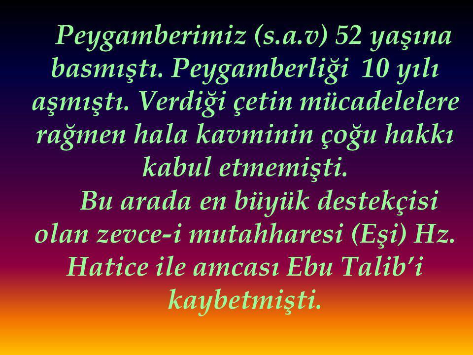 Peygamberimiz (s. a. v) 52 yaşına basmıştı