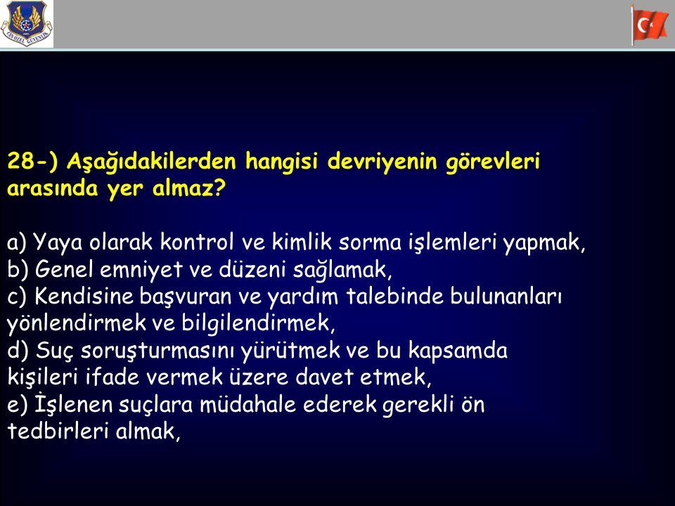 28-) Aşağıdakilerden hangisi devriyenin görevleri