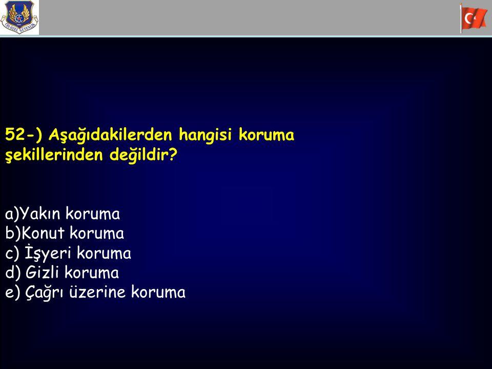 52-) Aşağıdakilerden hangisi koruma