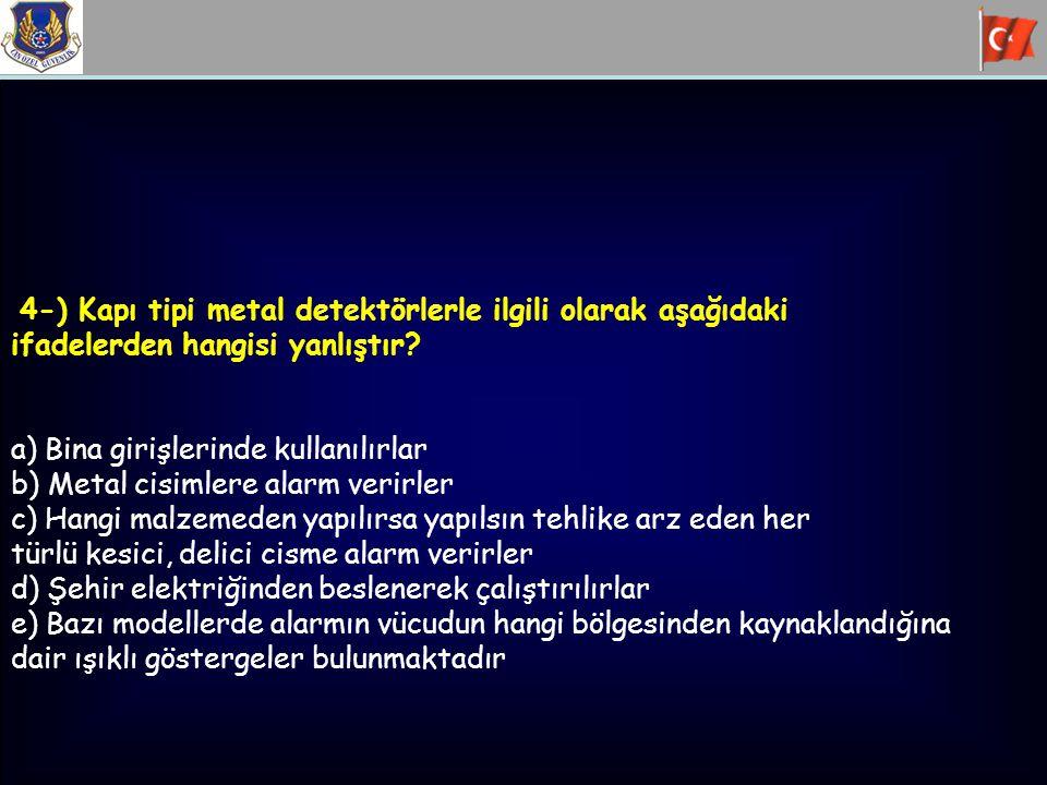 4-) Kapı tipi metal detektörlerle ilgili olarak aşağıdaki