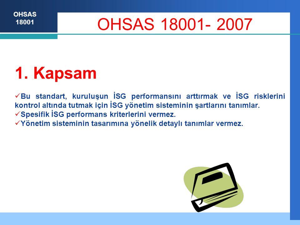 OHSAS 18001- 2007 1. Kapsam.