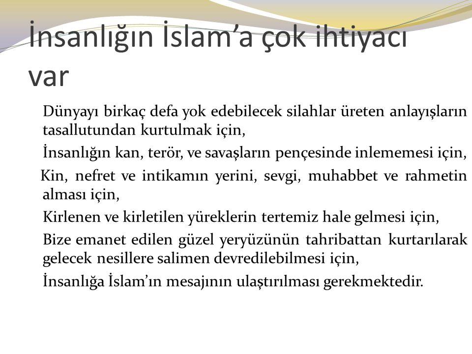 İnsanlığın İslam'a çok ihtiyacı var