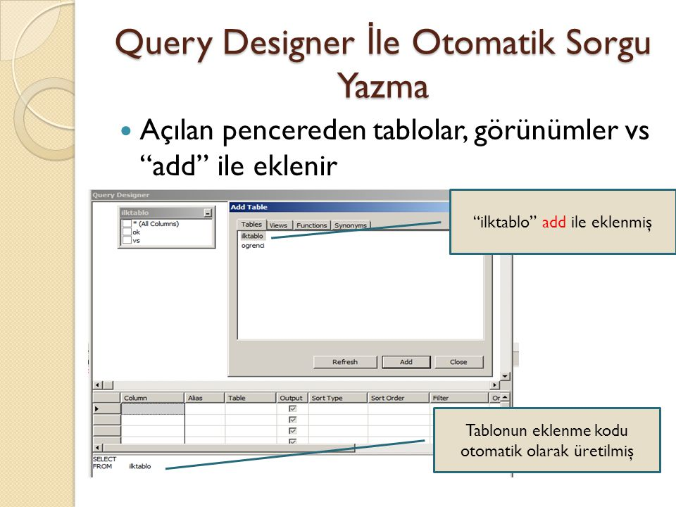 Query Designer İle Otomatik Sorgu Yazma