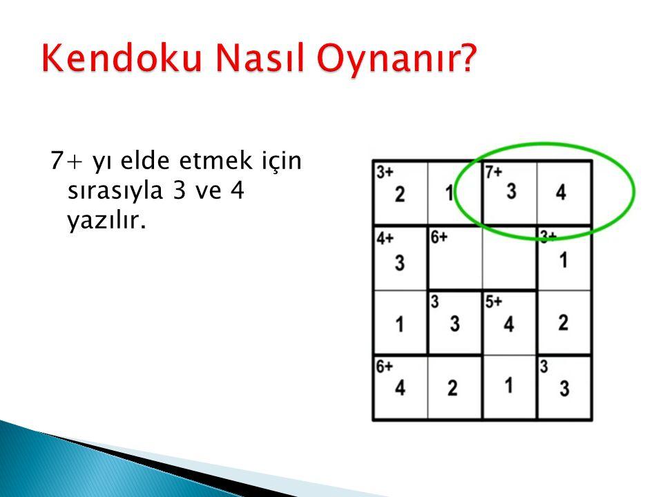 Kendoku Nasıl Oynanır 7+ yı elde etmek için sırasıyla 3 ve 4 yazılır.