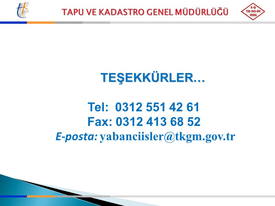 E-posta: yabanciisler@tkgm.gov.tr