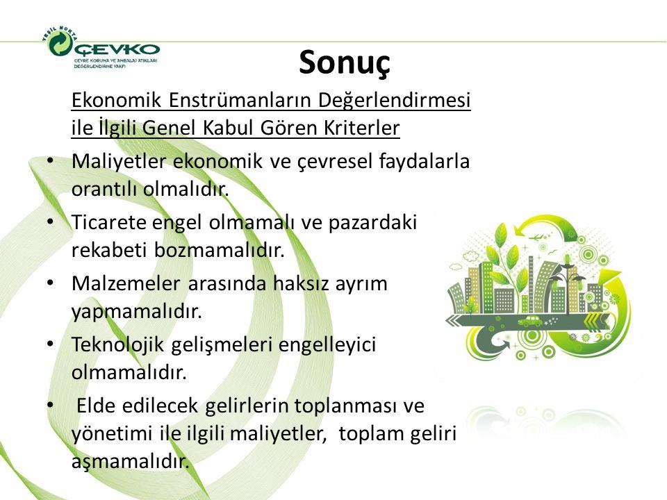 Sonuç Ekonomik Enstrümanların Değerlendirmesi ile İlgili Genel Kabul Gören Kriterler. Maliyetler ekonomik ve çevresel faydalarla orantılı olmalıdır.