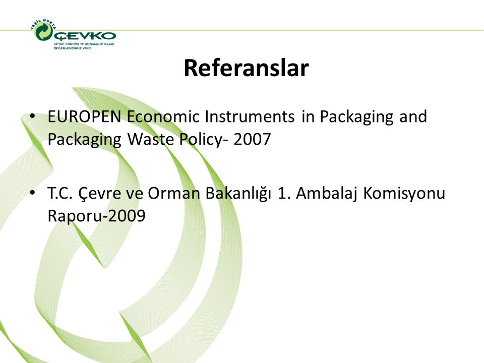 Referanslar EUROPEN Economic Instruments in Packaging and Packaging Waste Policy- 2007.