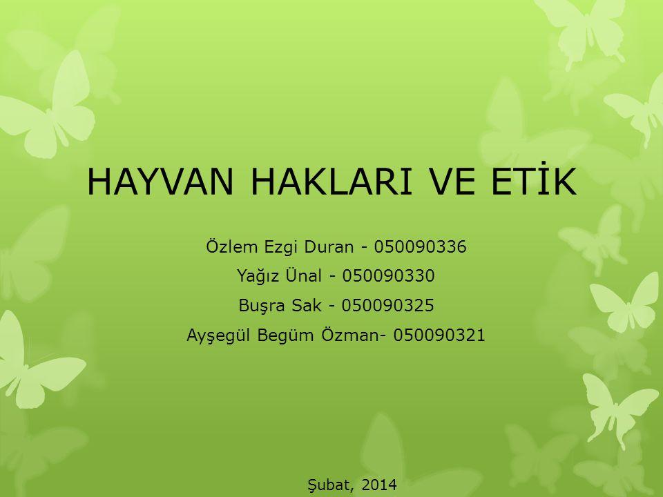HAYVAN HAKLARI VE ETİK Özlem Ezgi Duran - 050090336