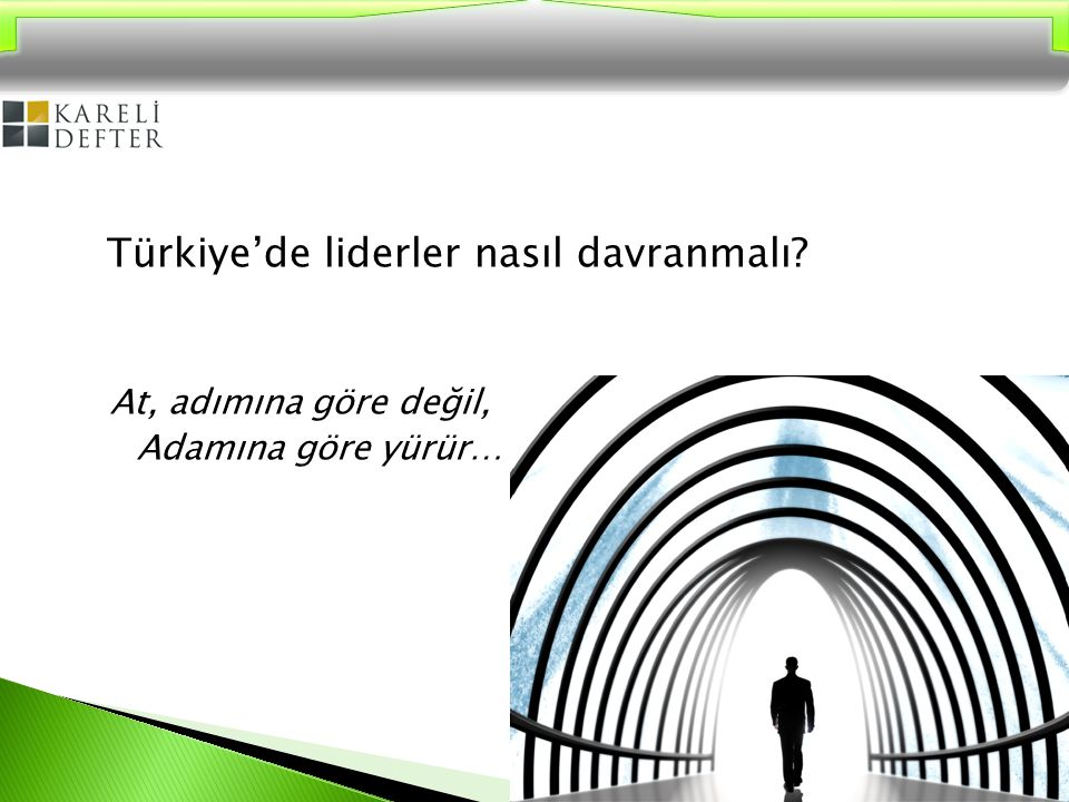 Türkiye'de liderler nasıl davranmalı