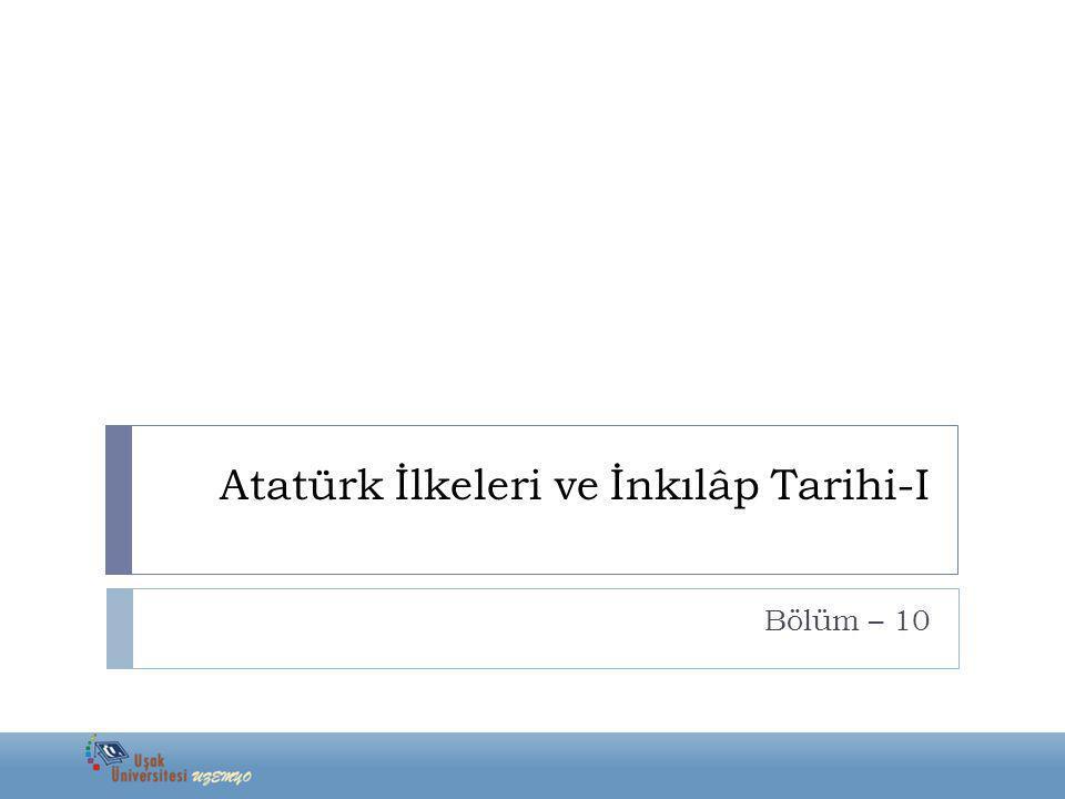 Atatürk İlkeleri ve İnkılâp Tarihi-I