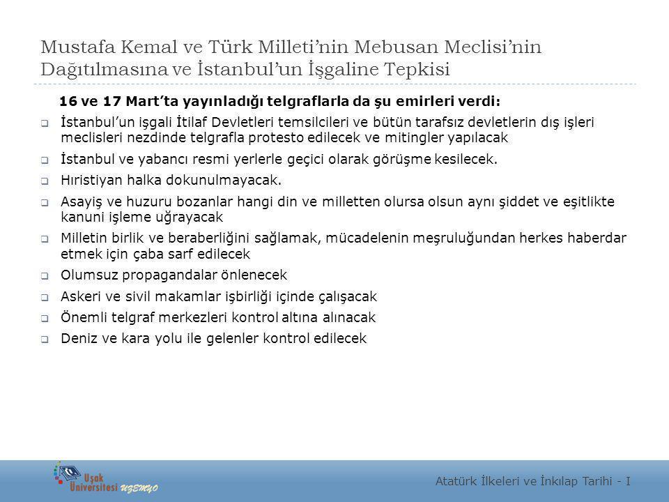 Mustafa Kemal ve Türk Milleti'nin Mebusan Meclisi'nin Dağıtılmasına ve İstanbul'un İşgaline Tepkisi