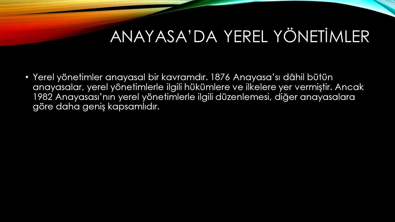 ANAYASA'DA YEREL YÖNETİMLER