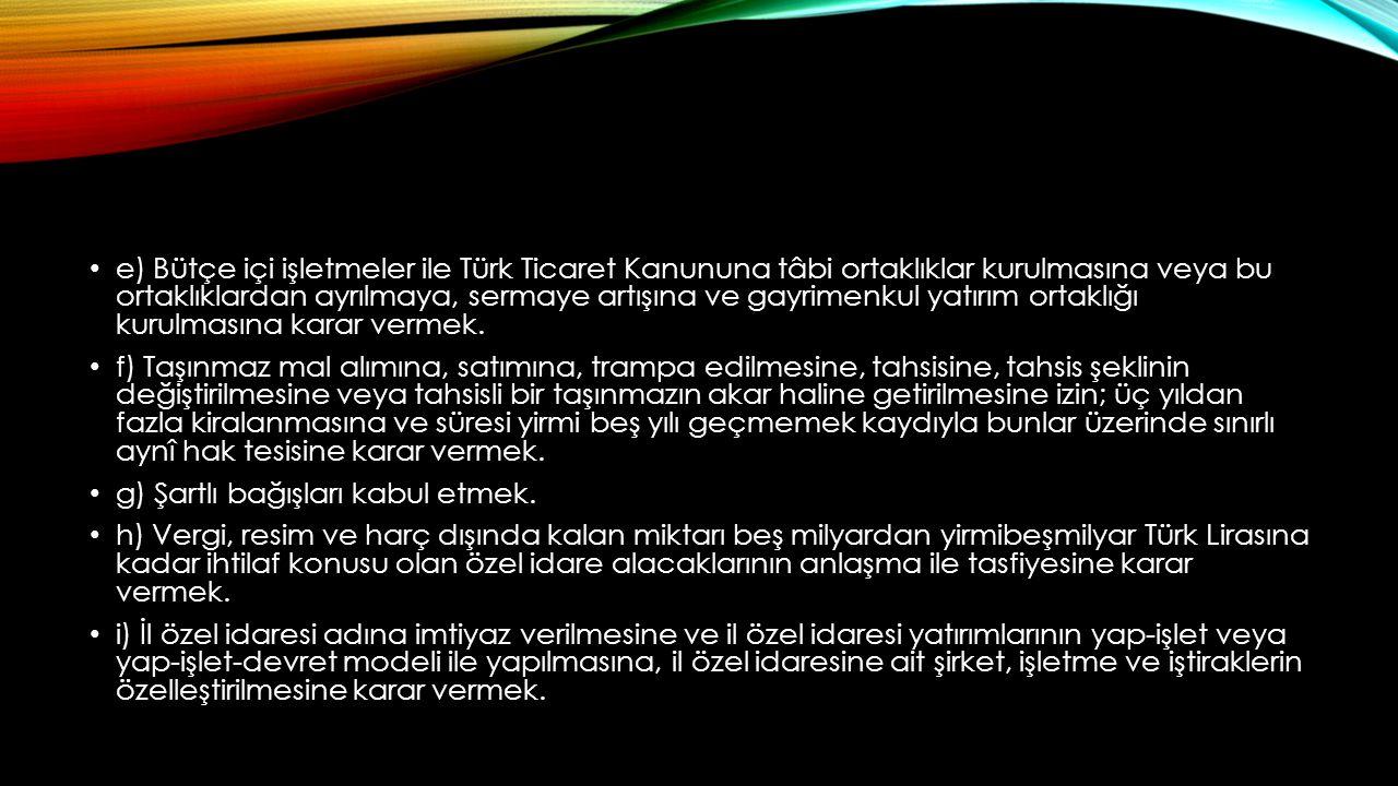 e) Bütçe içi işletmeler ile Türk Ticaret Kanununa tâbi ortaklıklar kurulmasına veya bu ortaklıklardan ayrılmaya, sermaye artışına ve gayrimenkul yatırım ortaklığı kurulmasına karar vermek.