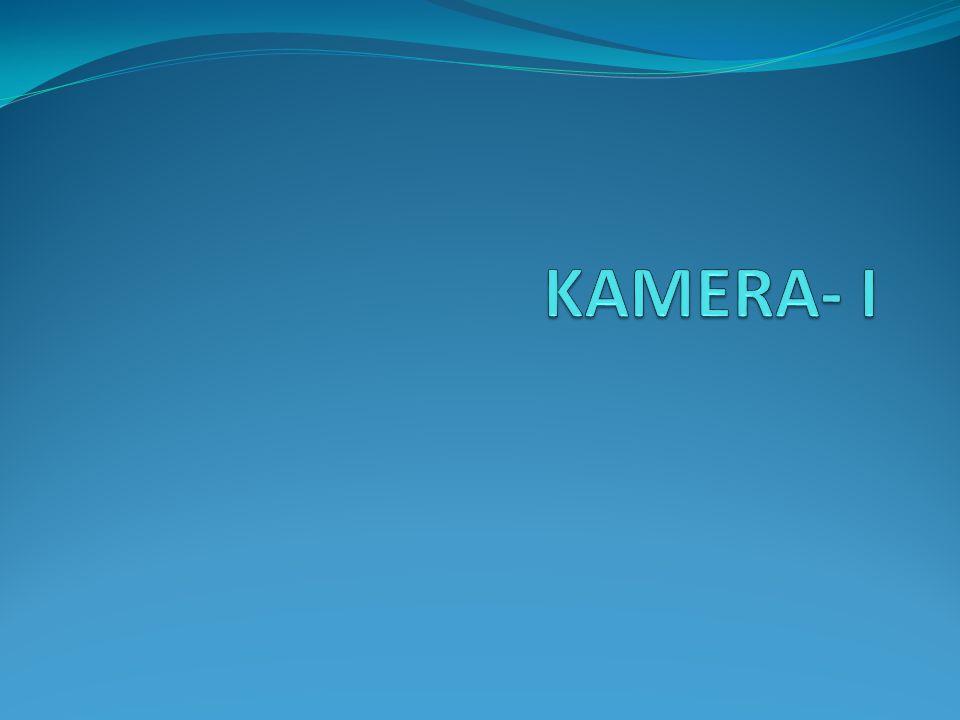 KAMERA- I