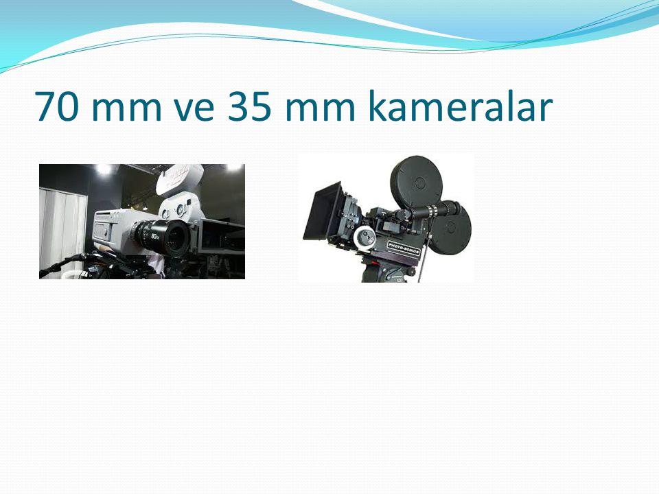 70 mm ve 35 mm kameralar