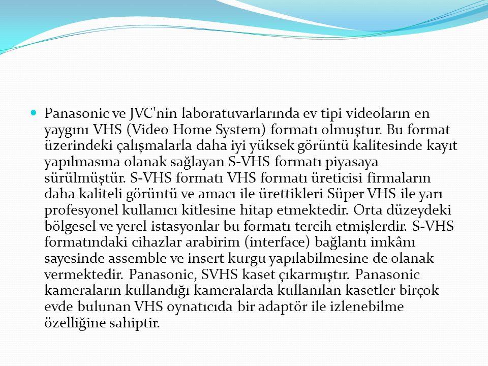 Panasonic ve JVC nin laboratuvarlarında ev tipi videoların en yaygını VHS (Video Home System) formatı olmuştur.