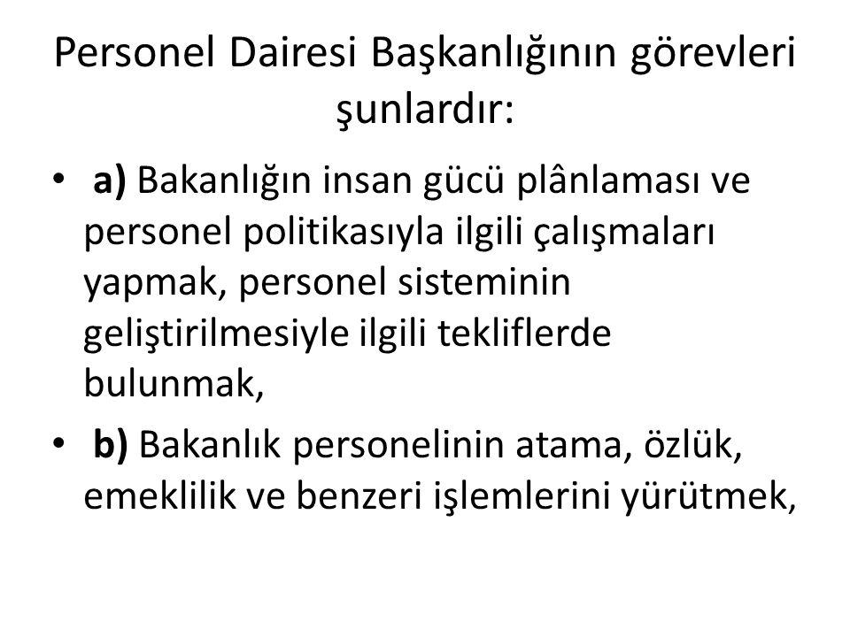 Personel Dairesi Başkanlığının görevleri şunlardır: