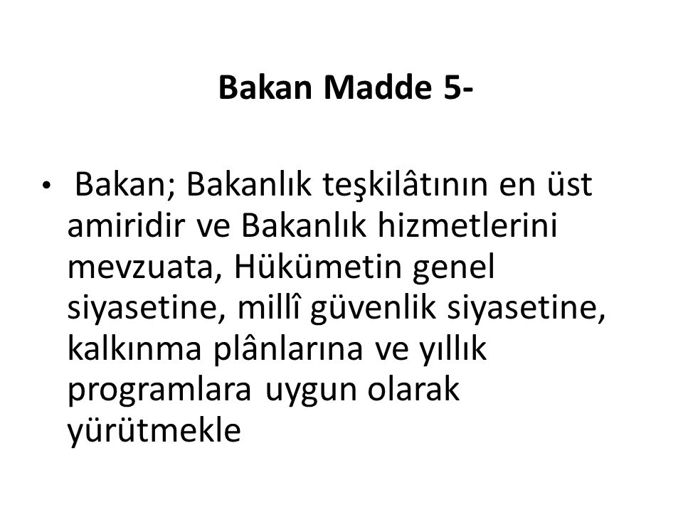 Bakan Madde 5-
