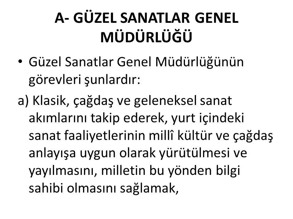 A- GÜZEL SANATLAR GENEL MÜDÜRLÜĞÜ