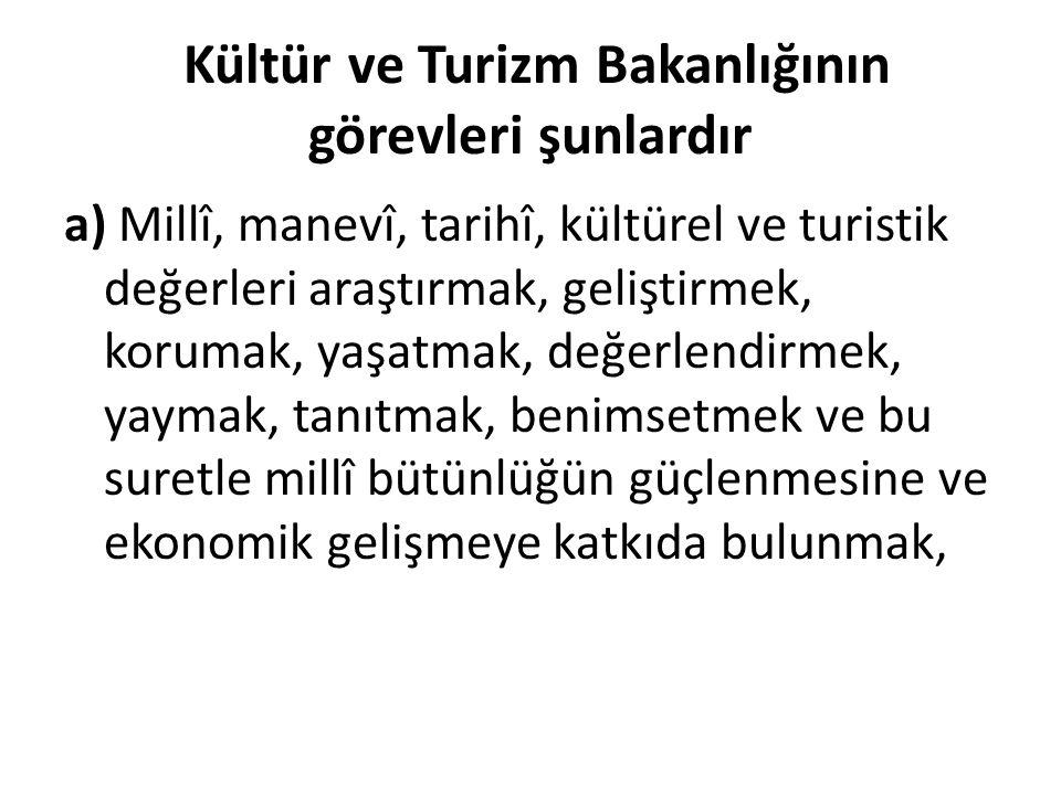 Kültür ve Turizm Bakanlığının görevleri şunlardır