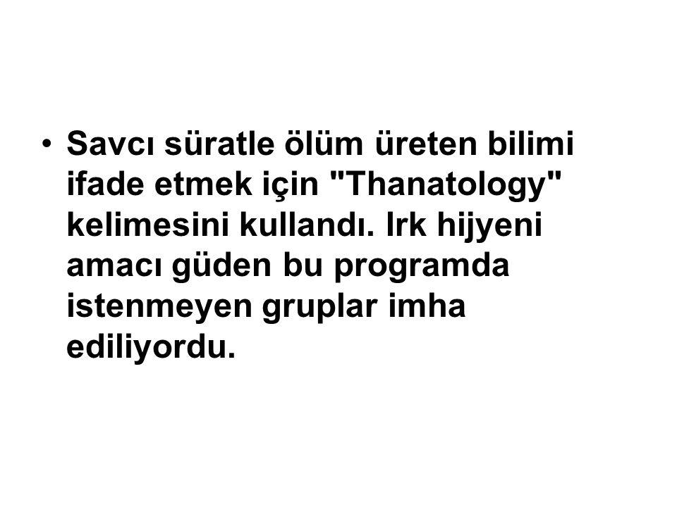 Savcı süratle ölüm üreten bilimi ifade etmek için Thanatology kelimesini kullandı.