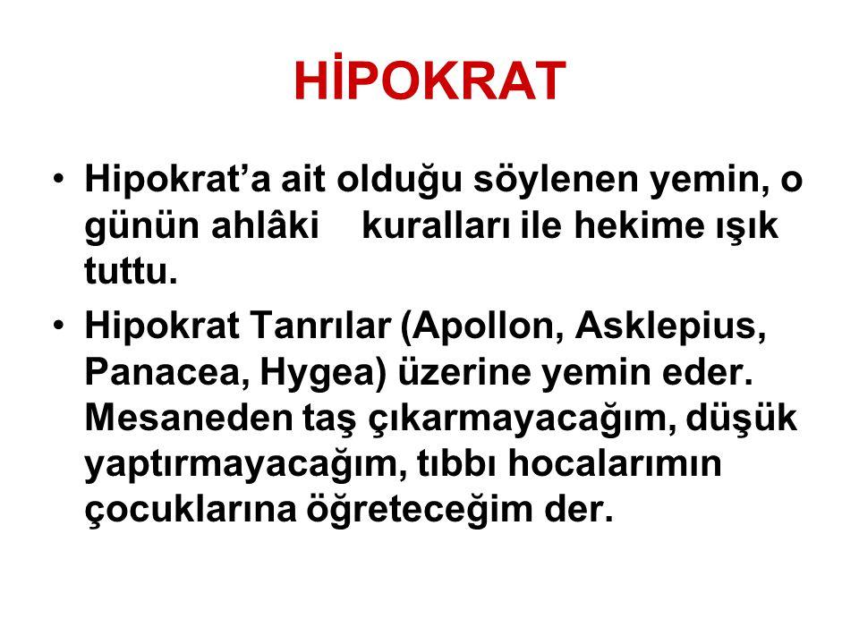 HİPOKRAT Hipokrat'a ait olduğu söylenen yemin, o günün ahlâki kuralları ile hekime ışık tuttu.
