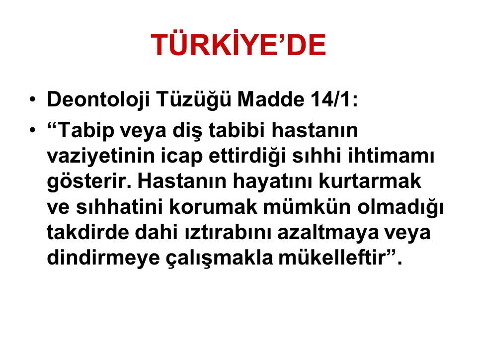 TÜRKİYE'DE Deontoloji Tüzüğü Madde 14/1: