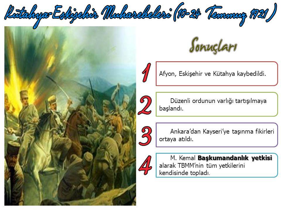 Afyon, Eskişehir ve Kütahya kaybedildi.