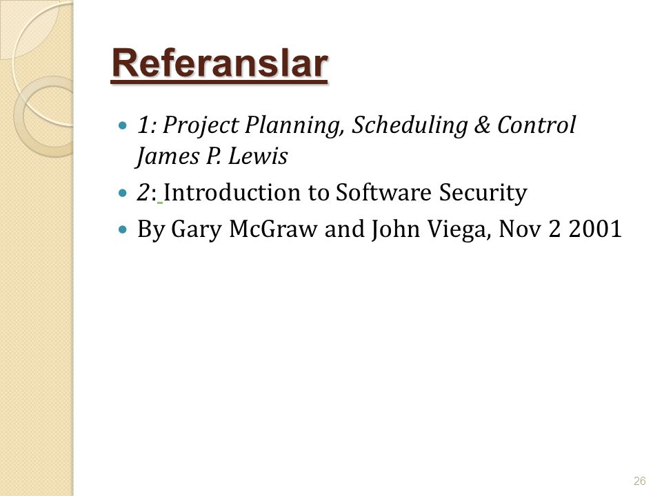 Referanslar 1: Project Planning, Scheduling & Control James P. Lewis
