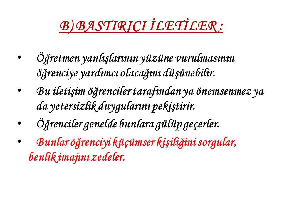 B) BASTIRICI İLETİLER :