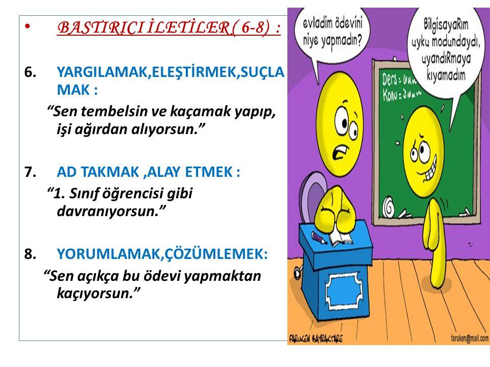 BASTIRICI İLETİLER ( 6-8) :