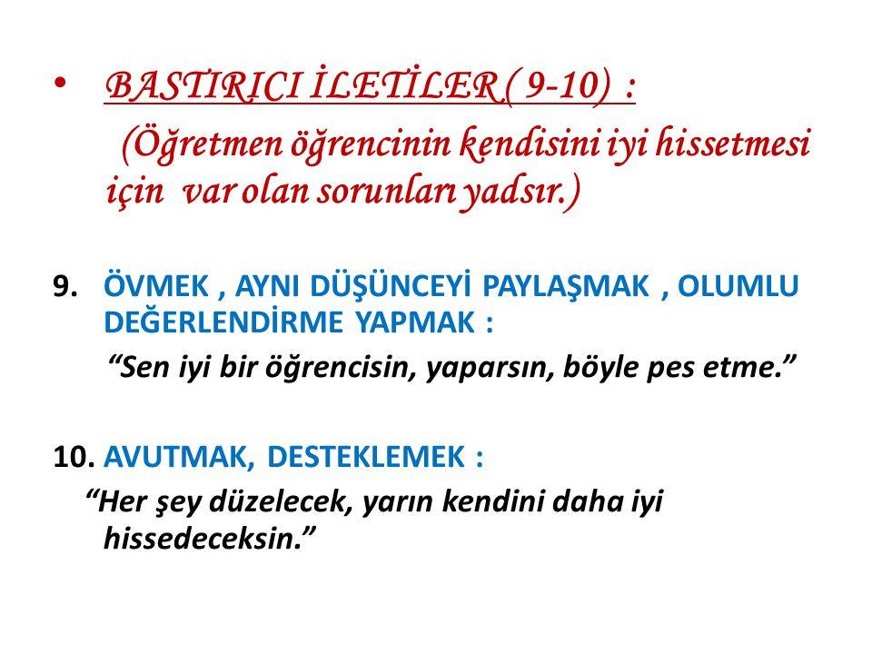 BASTIRICI İLETİLER ( 9-10) :