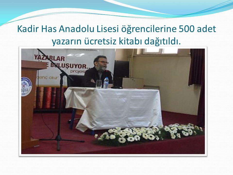 Kadir Has Anadolu Lisesi öğrencilerine 500 adet yazarın ücretsiz kitabı dağıtıldı.