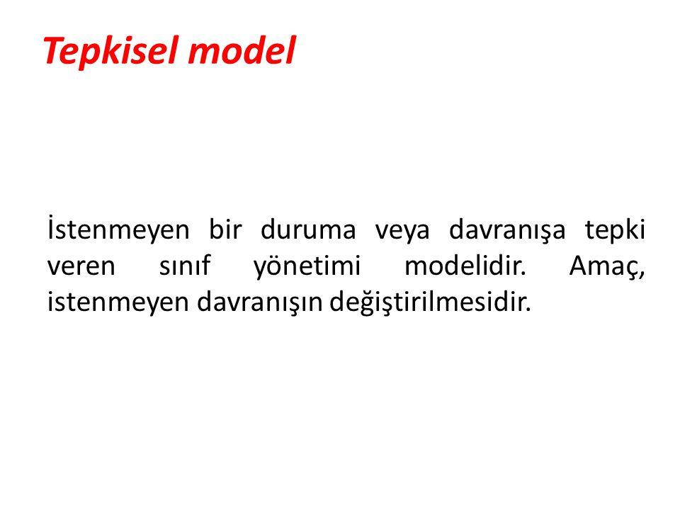 Tepkisel model İstenmeyen bir duruma veya davranışa tepki veren sınıf yönetimi modelidir.