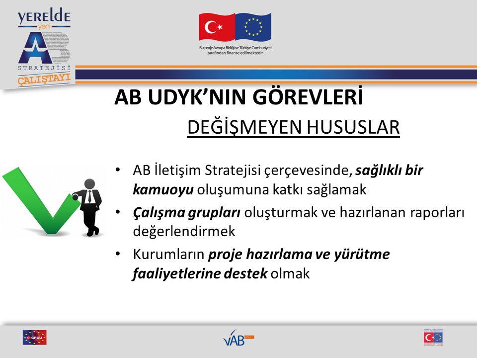 AB UDYK'NIN GÖREVLERİ DEĞİŞMEYEN HUSUSLAR