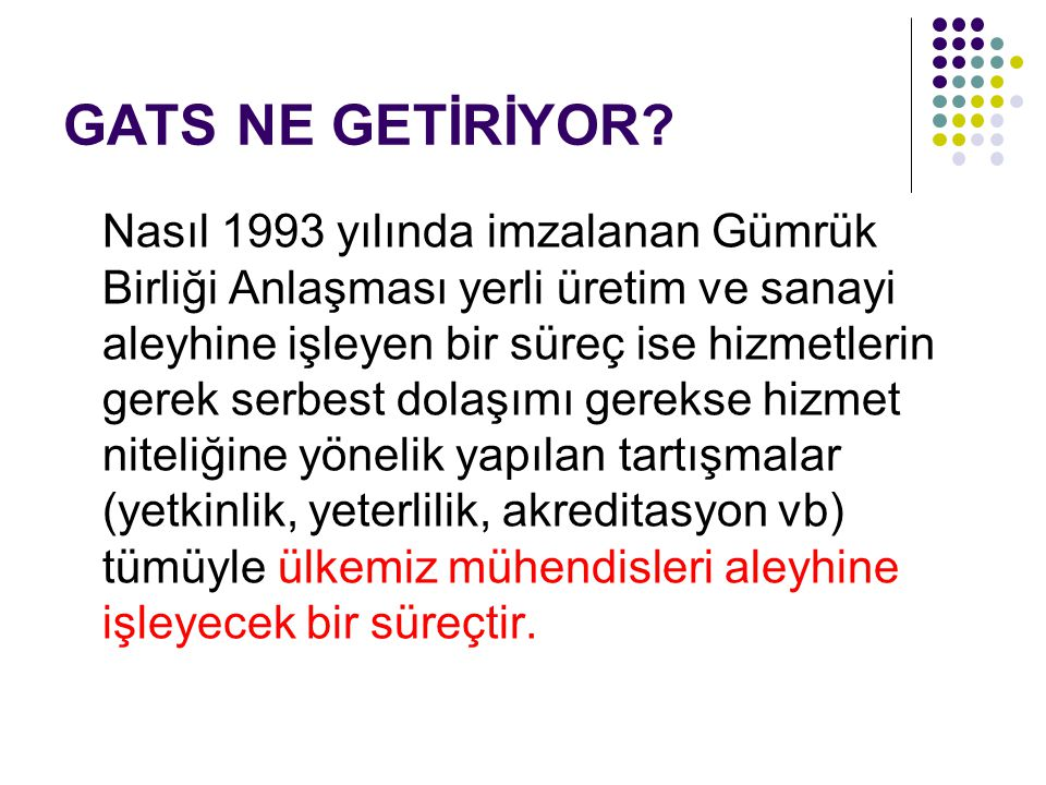 GATS NE GETİRİYOR