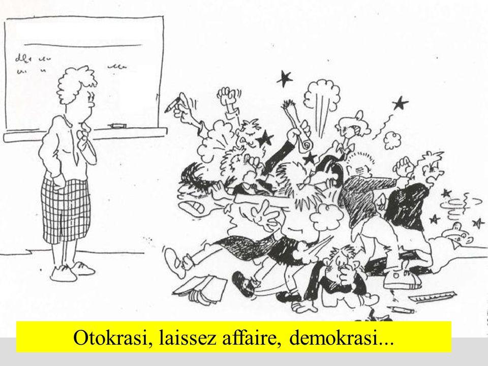 Otokrasi, laissez affaire, demokrasi...