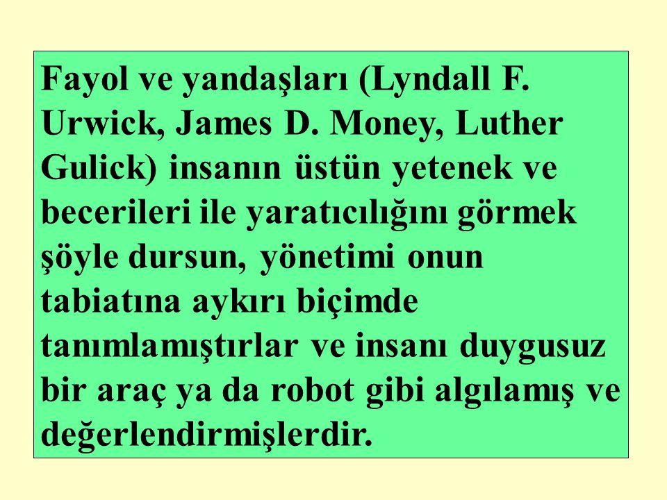 Fayol ve yandaşları (Lyndall F. Urwick, James D