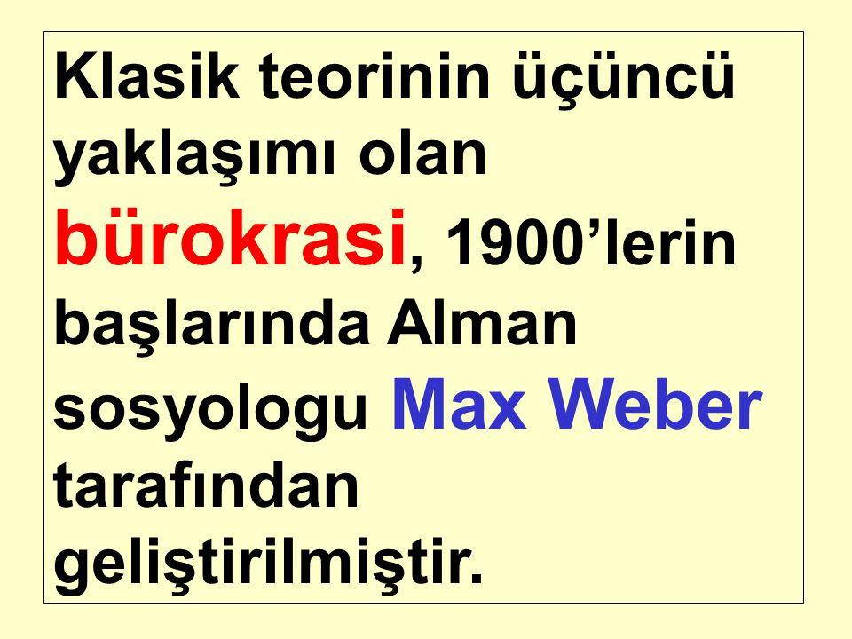 Klasik teorinin üçüncü yaklaşımı olan bürokrasi, 1900'lerin başlarında Alman sosyologu Max Weber tarafından geliştirilmiştir.