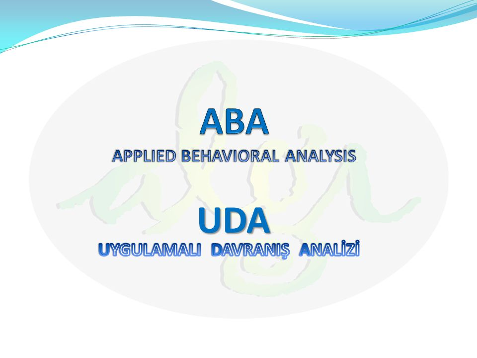 ABA APPLIED BEHAVIORAL ANALYSIS