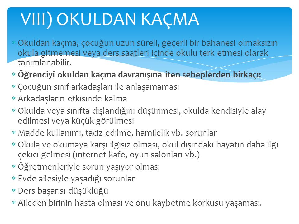 VIII) OKULDAN KAÇMA