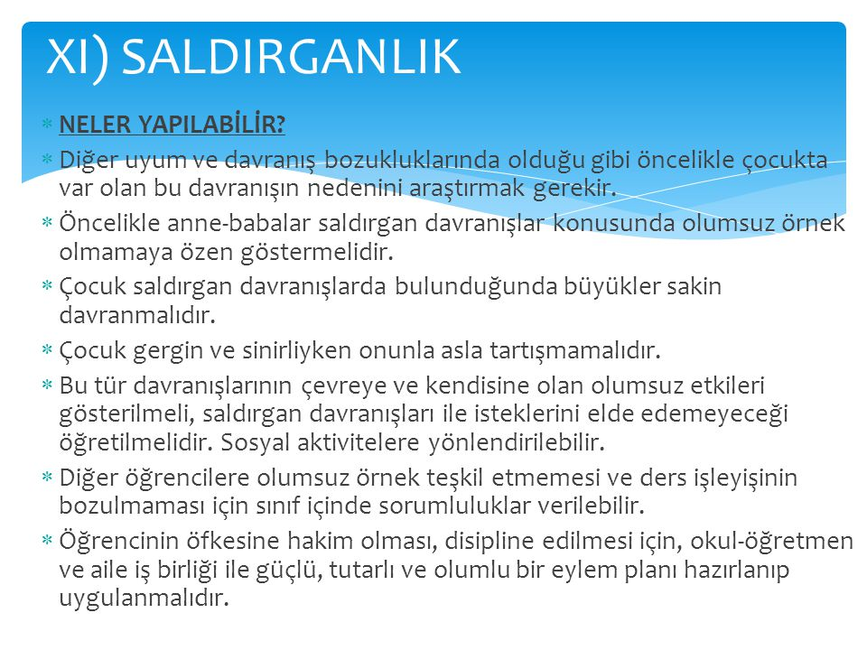 XI) SALDIRGANLIK NELER YAPILABİLİR