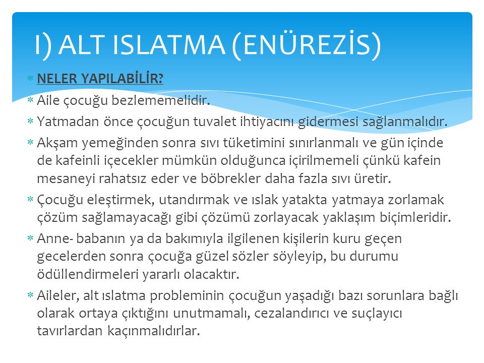 I) ALT ISLATMA (ENÜREZİS)