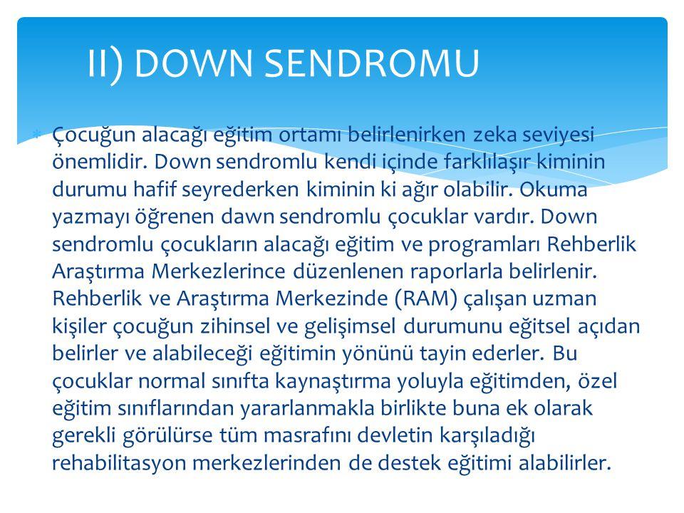 II) DOWN SENDROMU