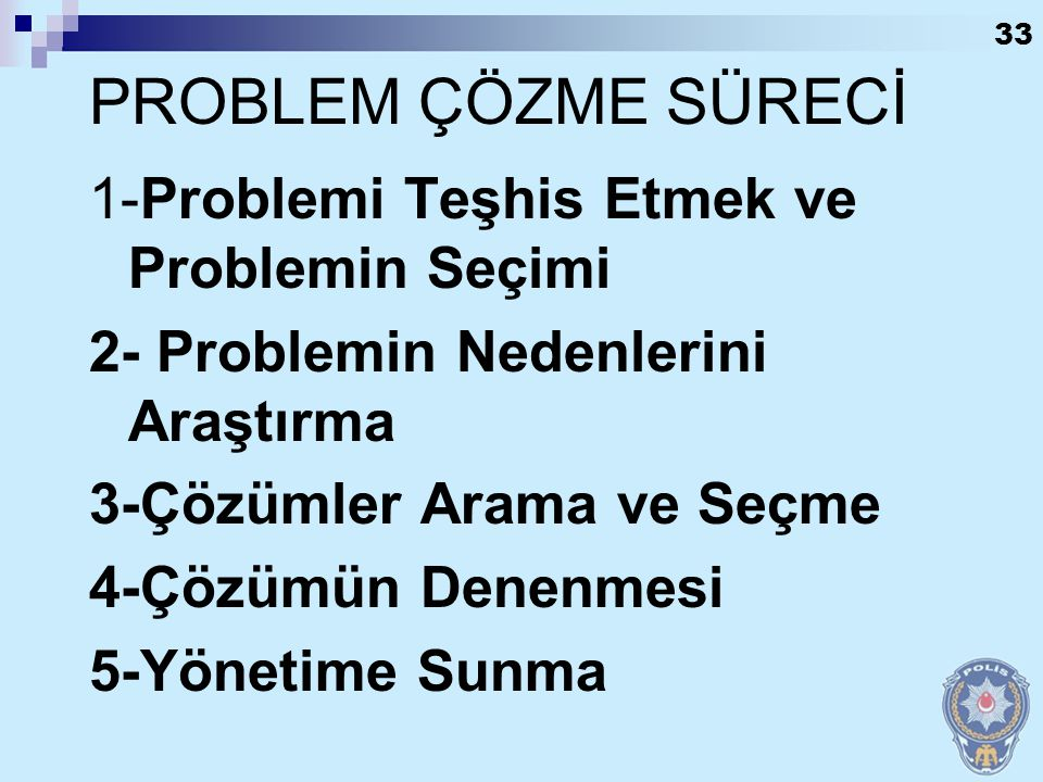 PROBLEM ÇÖZME SÜRECİ 1-Problemi Teşhis Etmek ve Problemin Seçimi